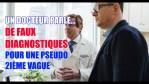 UN DOCTEUR PARLE! DE FAUX DIAGNOSTIQUES POUR UNE 2IÈME VAGUE IMAGINAIRE!