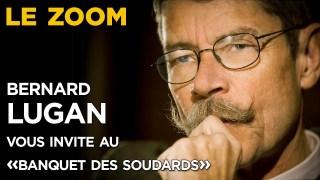 """Zoom avec Bernard Lugan  vous invite au """"Banquet des soudards"""""""