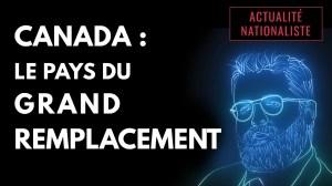Canada : Le pays du Grand Remplacement [EN DIRECT]