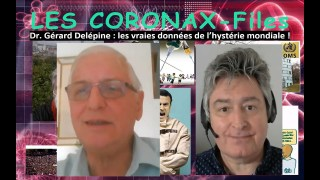 Dr Gerard Delépine : les vraies données de l'hystérie mondiale ! CoronaX-Files