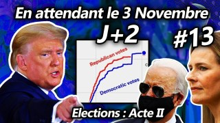 En attendant le 3 Novembre #13 – Elections : Acte II