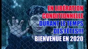 EN LIBÉRATION CONDITIONNELLE DANS VOTRE PROPRE DOMICILE PENDANT LE TEMPS DES FÊTES!!!