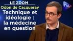 Entre technique et idéologie : la médecine en question – Le Zoom – Odon de Cacqueray – TVL