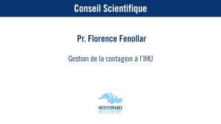 Gestion de la contagion à l'IHU – Florence Fenollar
