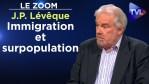 Immigration et surpopulation – Le Zoom – Jean-Philippe Lévêque – TVL