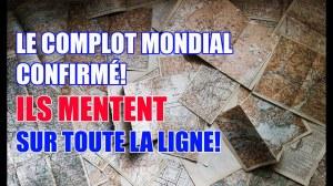 LE COMPLOT MONDIAL CONFIRMÉ. . . ILS MENTENT SUR TOUTE LA LIGNE!