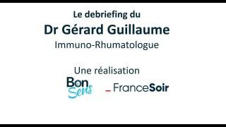 Le debriefing du Dr Gérard Guillaume 24 Oct 2020