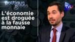 Le système monétaire et fiscal détruit l'économie – Politique & Eco 276 avec Etienne Chaumeton – TVL