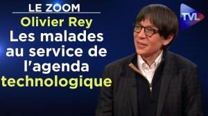 Les malades au service de l'agenda technologique – Le Zoom – Olivier Rey – TVL