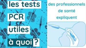 Les tests PCR en question : utiles à quoi ?