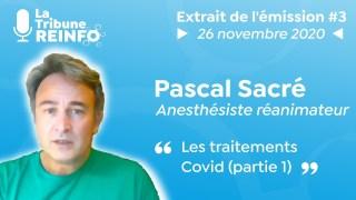 Pascal Sacré : Les traitements Covid partie 1 (La Tribune REINFO #3 du 26/11/2020)