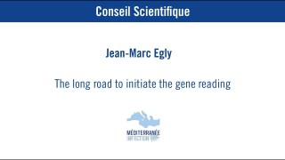 The long road to initiate the gene reading – Pr. Jean-Marc Egly