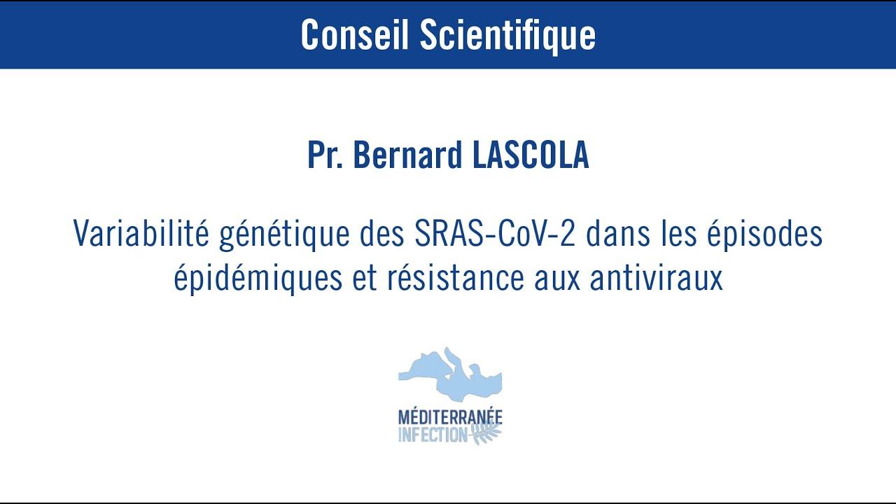 Variabilité génétique des SRAS-CoV-2 dans les épisodes épidémique - Pr. Bernard Lascola