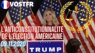 [VOSTFR] L'anticonstitutionnalité de l'élection Américaine, 9 Novembre 2020.