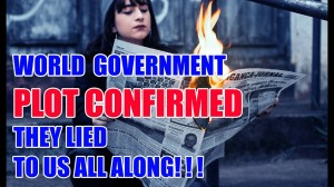 WORLD GOVERNMENT PLOT CONFIRMED! THEY LIED TO US ALL ALONG!!!