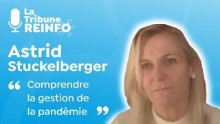 Astrid Stuckelberger : comprendre la gestion de la pandémie (La Tribune REINFO 27/12/20)