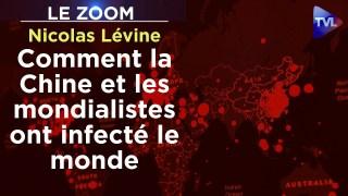 Covid-19 : Comment la Chine et les mondialistes ont infecté le monde – Le Zoom – Nicolas Lévine