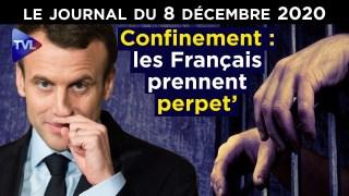 Covid : Macron et la prison permanente – JT du mardi 8 décembre 2020