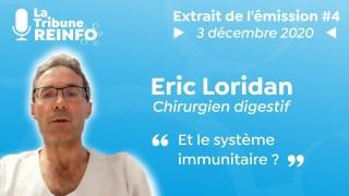 Eric Loridan : Et le système immunitaire ? (La Tribune REINFO #4 du 3/12/2020)
