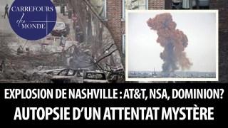 Explosion de Nashville: AT&T, NSA, Dominion? Autopsie d'un attentat mystère