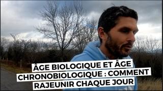 Le terrain ( épisode 7) Age biologique/ Age chronobiologique : préparez vous à rajeunir !