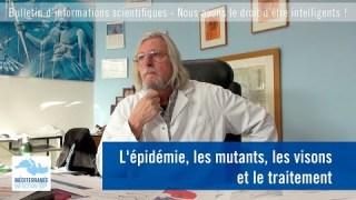 L'épidémie, les mutants, les visons et le traitement