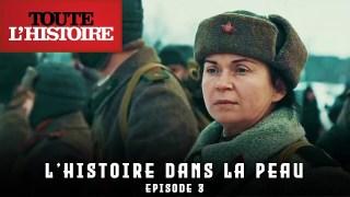 L'HISTOIRE DANS LA PEAU | EPISODE 3 | Documentaire Toute l'Histoire