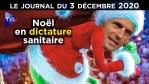 Noël sous dictature sanitaire – JT du jeudi 3 décembre 2020