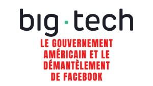 [VOSTFR] Le gouvernement américain et le démantèlement de Facebook
