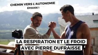 Chemin vers l'autonomie (épisode 1) – Le froid et la respiration avec Pierre Dufraisse