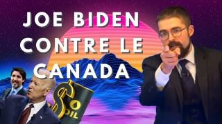 Joe Biden contre le Canada [EN DIRECT]