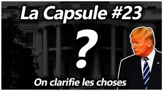 La Capsule #23 – On clarifie les choses