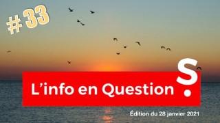 L'info en questionS #33 – LIVE du 28 janvier 2021