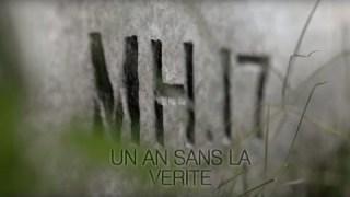 MH17 : un an sans la vérité (enquête spéciale)