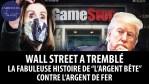 """Wall Street a tremblé: la fabuleuse histoire de """"l'argent bête"""" contre l'argent de fer"""
