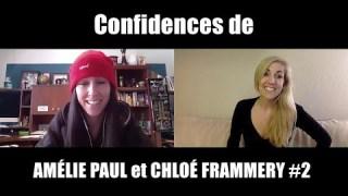 Confidences de CHLOÉ FRAMMERY et AMÉLIE PAUL #2  (23 Février 2021)
