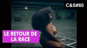 Culture et Société – Le retour de la race