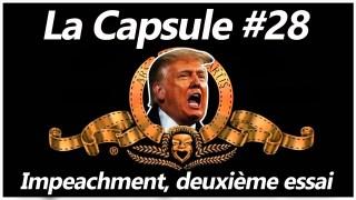 La Capsule #28 – Impeachment, deuxième essai