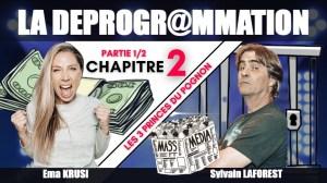 La Déprogrammation – Chapitre 2 – Partie 1 – Les 3 princes du pognon