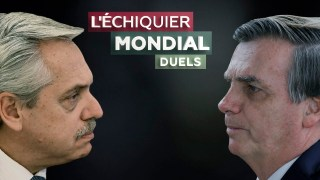 L'ECHIQUIER MONDIAL : DUELS. Jair Bolsonaro vs Alberto Fernandez