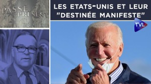 """Les Etats-Unis et leur """"destinée manifeste"""" – Passé-Présent n°295 – TVL"""