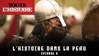 L'HISTOIRE DANS LA PEAU | EPISODE 6 | Documentaire Toute l'Histoire
