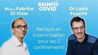 Maître Fabrice Di Vizio et Dr Louis Fouché : recours en indemnisation pour les 2 confinements