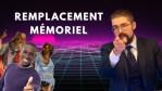 Remplacement mémoriel [EN DIRECT]