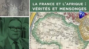 La France et l'Afrique : vérités et mensonges – Passé-Présent n°299 – TVL