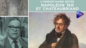 L'amour-haine entre Napoléon 1er et Chateaubriand – Passé-Présent n°300 – TVL