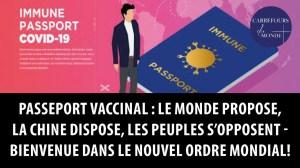 Passeport vaccinal : le monde propose, la chine dispose, les peuples s'opposent !