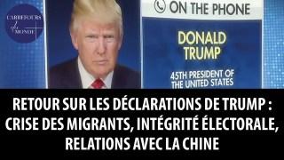 Retour sur les discours de Trump: crise des migrants, intégrité électorale, relations avec la chine