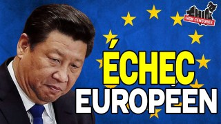 [VF] Le grand échec européen de la Chine