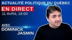 11 avril 2021 – Actualité Politique Du Québec en Direct